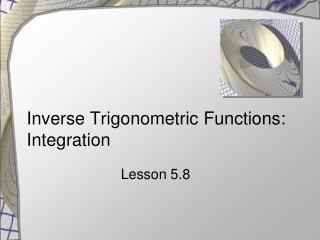 Inverse Trigonometric Functions: Integration