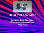 Helm met acculamp