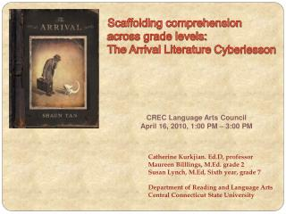 Scaffolding comprehension    across grade levels:  The Arrival Literature Cyberlesson