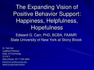 The Expanding Vision of Positive Behavior Support: Happiness, Helpfulness, Hopefulness