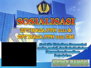 Sosialisasi SPT masa PPN 1111 dan 1111DM