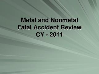 Metal and Nonmetal Fatal Accident Review CY - 2011