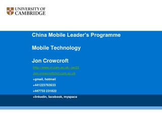 China Mobile Leader s Programme  Mobile Technology  Jon Crowcroft