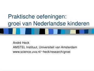 Praktische oefeningen:  groei van Nederlandse kinderen