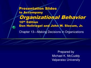 Presentation Slides to Accompany Organizational Behavior 10th Edition Don Hellriegel and John W. Slocum, Jr.