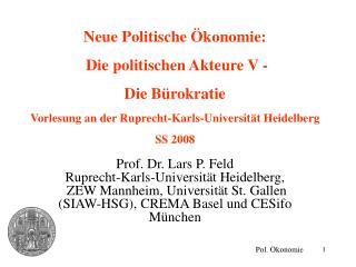 Neue Politische  konomie:   Die politischen Akteure V -  Die B rokratie Vorlesung an der Ruprecht-Karls-Universit t Heid