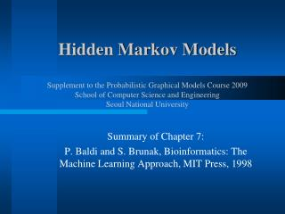 Hidden Markov Models  Supplement to the Probabilistic Graphical Models Course 2009 School of Computer Science and Engine