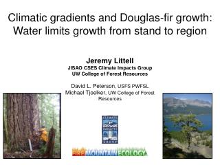 Climatic gradients and Douglas-fir growth:  Water limits growth from stand to region