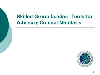 Skilled Group Leader:  Tools for Advisory Council Members
