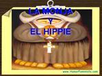 LA MONJA  Y  EL HIPPIE  Por:  ngel S. R.  H