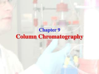 Chapter 9 Column Chromatography