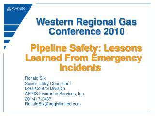 Ronald Six Senior Utility Consultant Loss Control Division AEGIS Insurance Services, Inc. 201