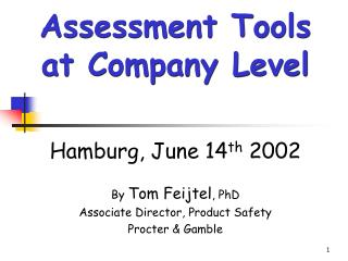 Hamburg, June 14th 2002  By Tom Feijtel, PhD Associate Director, Product Safety Procter  Gamble