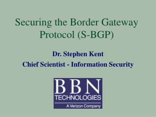Securing the Border Gateway Protocol S-BGP