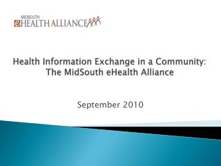 Health Information Exchange in a Community:  The MidSouth eHealth Alliance