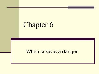 When crisis is a danger