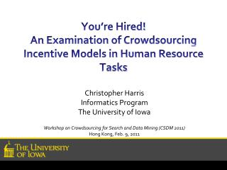 You re Hired   An Examination of Crowdsourcing Incentive Models in Human Resource Tasks