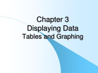 Chapter 3 Displaying Data Tables and Graphing