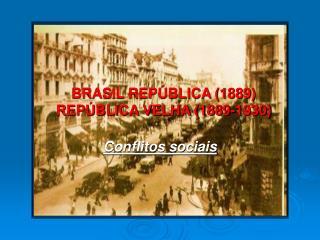 BRASIL REP BLICA 1889 REP BLICA VELHA 1889-1930