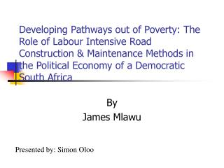 Developing Pathways out of Poverty: The Role of Labour Intensive Road Construction  Maintenance Methods in the Political