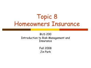 Topic 8 Homeowners Insurance