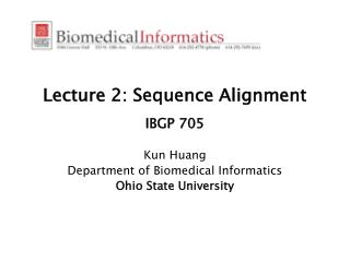 Lecture 2: Sequence Alignment IBGP 705