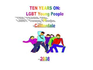 TEN YEARS ON: LGBT Young People in Calderdale
