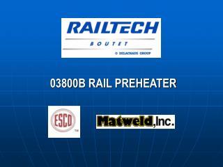 03800B RAIL PREHEATER