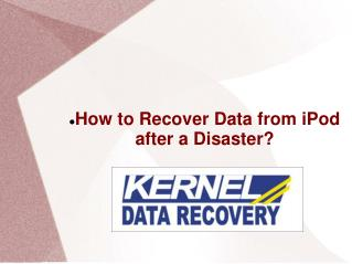 How to Recover Data from iPod after a Disaster?