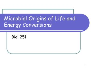 Microbial Origins of Life and Energy Conversions