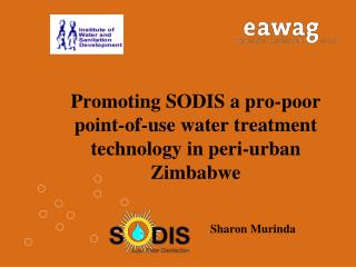 Promoting SODIS a pro-poor point-of-use water treatment technology in peri-urban Zimbabwe