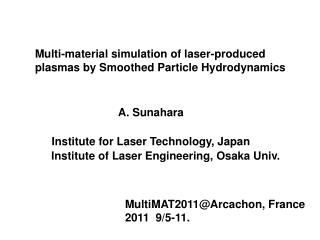 Multi-material simulation of laser-produced plasmas by Smoothed Particle Hydrodynamics