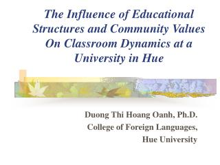 The Influence of Educational Structures and Community Values On Classroom Dynamics at a University in Hue
