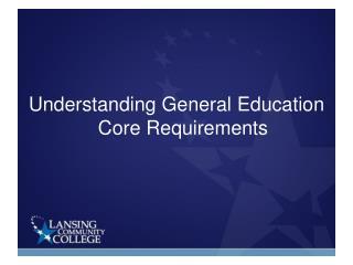 Understanding General Education Core Requirements