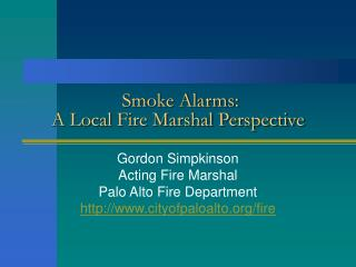 Smoke Alarms:  A Local Fire Marshal Perspective