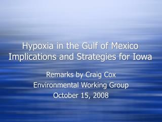 Hypoxia in the Gulf of Mexico Implications and Strategies for Iowa