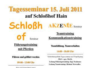 Tagesseminar 15. Juli 2011   auf Schlo hof Hain