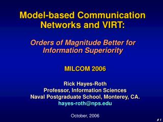 Model-based Communication Networks and VIRT:  Orders of Magnitude Better for Information Superiority