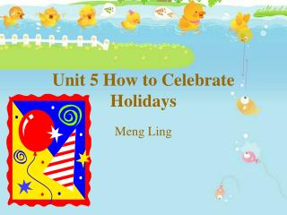 Unit 5 How to Celebrate Holidays