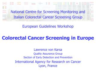 National Centre for Screening Monitoring and Italian Colorectal Cancer Screening Group   European Guidelines Workshop  C