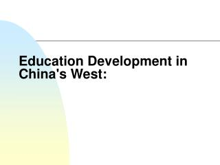 Education Development in Chinas West: