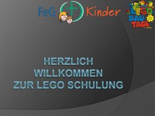 Herzlich Willkommen  zur Lego Schulung
