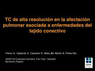 P rez S., Gallardo X, Casta er E, Mata JM, Martin A, Prieto MJ.