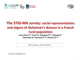 The STIG-MA survey: social representations and stigma of Alzheimer s disease in a French rural population Cartz-Piver L1