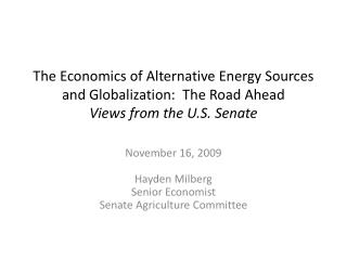 The Economics of Alternative Energy Sources and Globalization:  The Road Ahead Views from the U.S. Senate