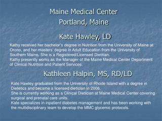 Maine Medical Center Portland, Maine    Kate Hawley, LD