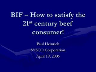BIF   How to satisfy the 21st century beef consumer