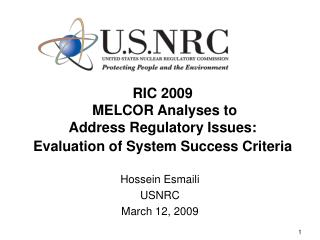RIC 2009  MELCOR Analyses to  Address Regulatory Issues:  Evaluation of System Success Criteria