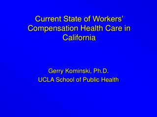 Current State of Workers  Compensation Health Care in California