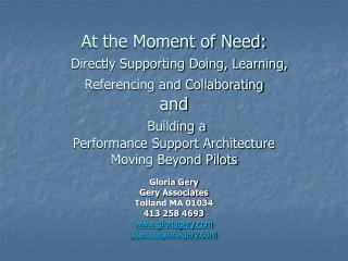 At the Moment of Need:   Directly Supporting Doing, Learning, Referencing and Collaborating  and  Building a  Performanc